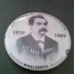Mihai Eminescu ,omagiere, insigna metalica ,Clubul Colectionarilor ,