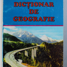 DICTIONAR DE GEOGRAFIE de ALEXANDRU - DAN TODIRAS , 1999