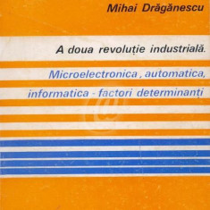A doua revolutie industriala. Microelectronica, automatica, informatica - factori determinanti