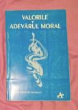 Valorile si adevarul moral  / selectie, trad. si note de Valentin Muresan