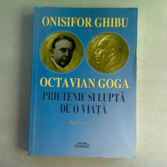 ONISIFOR GHIBU, OCTAVIAN GOGA, PRIETENIE SI LUPTA DE O VIATA - AMINTIRI - MIHAI. O GHIBU (DEDICATIE)
