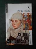 OVIDIU DRIMBA - ISTORIA CULTURII SI CIVILIZATIEI volumul 8