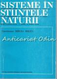 Cumpara ieftin Sisteme In Stiintele Naturii - Mircea Malita