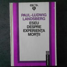 PAUL LUDWIG LANDSBERG - ESEU DESPRE EXPERIENTA MORTII