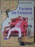 TARTARIN DIN TARASCON-ALPHONSE DAUDET