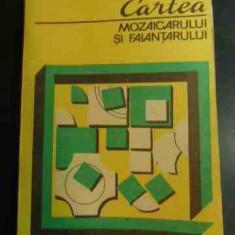 Cartea Mozaicarului Si Faiantarului - C. Rosoga ,547602