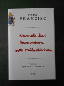 PAPA FRANCISC - NUMELE LUI DUMNEZEU ESTE MILOSTIVIREA