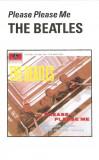 Caseta The Beatles – Please Please Me, originala
