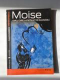 MOISE, OMUL CARE L-A INTALNIT PE DUMNEZEU - THOMAS ROMER    (4+1)