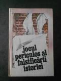 STEFAN PASCU - JOCUL PERICULOS AL FALSIFICARII ISTORIEI