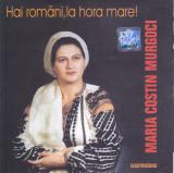 CD Populara: Maria Murgoci - Hai romani, la hora mare! ( Electrecord )