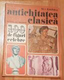 Antichitatea clasica (100 de figuri celebre) de N. I. Barbu