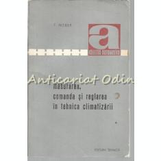 Masurarea, Comanda Si Reglarea In Tehnica Climatizarii - Tiraj: 3120 Exemplare