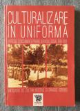 Zoltan Rostas (autograf) - Culturalizare în uniformă: articole și documente...