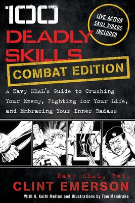 100 Deadly Skills: A Navy SEAL's Guide to Crushing Your Enemy, Fighting for Your Life, and Embracing Your Inner Badass foto
