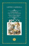 Aventurile lui Alice în Țara Minunilor. Alice în Țara Oglinzii
