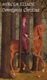 Domnisoara Christina/Mircea Eliade