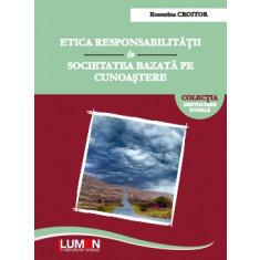 Etica responsabilitatii in societatea bazata pe cunoastere - Ecaterina CROITOR