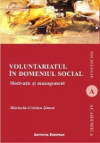 Voluntariatul in domeniul social. Motivatie si management/Marinela-Cristina Simon