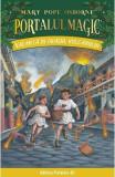 Portalul magic 13: Vacanta in orasul vulcanului - Mary Pope Osborne