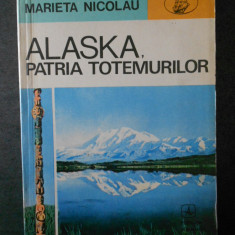 MARIETA NICOLAU - ALASKA, PATRIA TOTEMURILOR