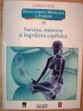 ENCICLOPEDIA MEDICALA A FAMILIEI VOL III SARCINA , NASTEREA SI INGRIJIREA COPILULUI , 2011