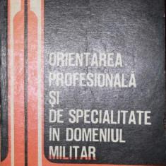ORIENTAREA PROFESIONALA SI DE SPECIALITATE IN DOMENIUL MILITAR - COLONEL REZ. IOAN CAPALNEANU