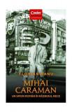 Cumpara ieftin Mihai Caraman - un spion român în Războiul Rece