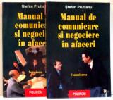 MANUAL DE COMUNICARE SI NEGOCIERE IN AFACERI de STEFAN PRUTIANU , VOL I-II , 2000