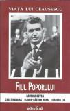 Viata lui Ceausescu - Lavinia Betea ( Fiul Poporului ) (stare: ca noua)