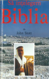 Sa intelegem Biblia - John Scott