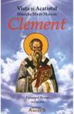 Viata si Acatistul Sfintit Mucenic Clement, Episcopul Romei