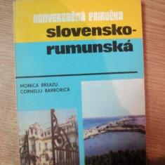 GHID DE CONVERSATIE SLOVAC-ROMAN de MONICA BREAZU , CORNELIU BARBORICA , Bucuresti 1981
