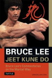 Jeet Kune Do: Bruce Lee's Commentaries on the Martial Way, Paperback/Bruce Lee