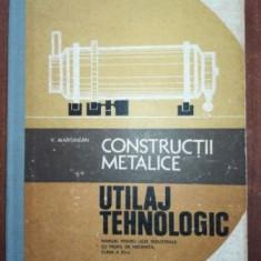 Constructii metalice utilaj tehnologic manual pentru licee industriale cu profil de mecanica- V. Marginean