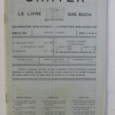 ' CARTEA - LE LIVRE - DAS BUCH ', REVISTA CU APARITIE LUNARA , DOCUMENTARE INTELECTUALA - LITERATURA BIBLIOGRAFICA , ANUL I , NR. 2 , APRILIE , 1926