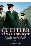 Cu Hitler pana la sfarsit. Vol.1 - Nicolaus von Below