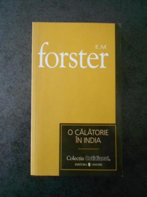 E. M. FORSTER - O CALATORIE IN INDIA foto