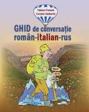 Ghid de conversaţie român-italian-rus