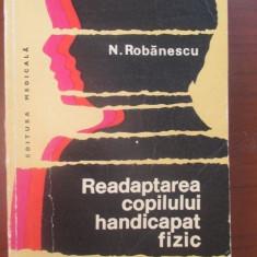 Readaptarea copilului handicapat fizic-N. Robanescu
