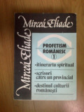 e3 Profetism Romanesc, vol. 1 - Mircea Eliade