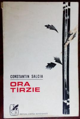 CONSTANTIN SALCIA: ORA TARZIE (VERSURI)[editia princeps 1972/dedicatie-autograf] foto