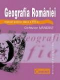Geografia Romaniei. Manual pentru clasa a VIII-a/Octavian Mandrut, Corint