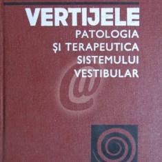 Vertijele. Patologia si terapeutica sistemului vestibular
