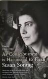 Susan Sontag, DIARIES 1964-1980: AS CONSCIOUSNESS IS HARNESSED TO FLESH