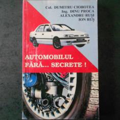 DUMITRU CIOBOTEA - AUTOMOBILUL FARA ... SECRETE