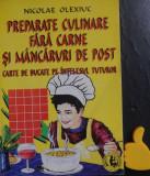 Preparate culinare fara carne si mancaruri de post Nicolae Olexiuc