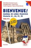 Bienvenue! Manual de limba franceza Niv A1, A2, B1, B2 + 2 CD - Mira-Maria Cucinschi