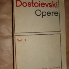 Dostoievski - Opere volumul 3 Umiliti si obidi Amintiri din casa mortilor
