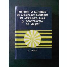 P. DODOC - METODE SI MIJLOACE DE MASURARE MODERNE IN MECANICA FINA ...